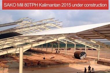 sako mill 80TPH kalimantan 2015 under construction