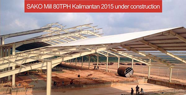 sako mill 80TPH kalimantan 2015 under construction